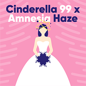 Cinderella 99 x Amnesia Haze