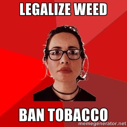 Ban Tobacco and Legalize Marijuana